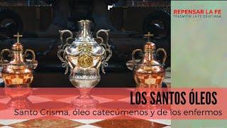 Los santos óleos | Santo Crisma y óleos unción de enfermos y catecúmenos
