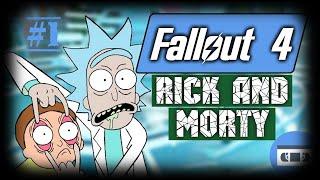 Fallout 4 - Рик и Морти на Русском (Сыендук) #1