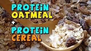 Protein Cereal And Protein Oatmeal Recipes