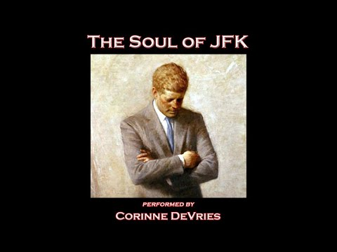 The Soul of JFK - Corinne DeVries