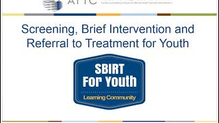 Sbirt for youth learning community webinar: instruments screening