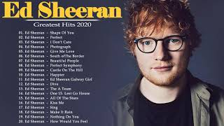 Ed Sheeran Greatest Hits - Best Songs of Ed Sheeran