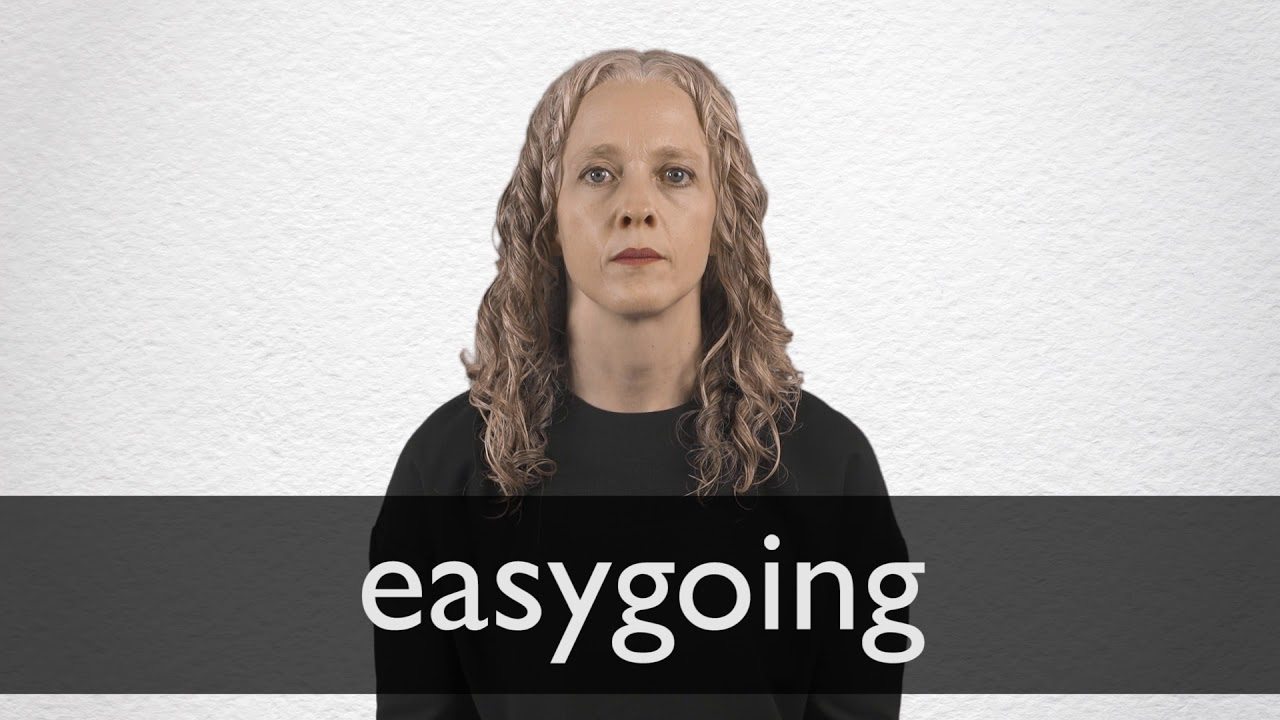 What does easygoing mean
