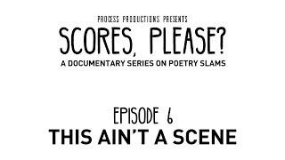 Scores, Please? - Episode 6 - This Ain't A Scene