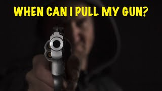 When Can I Pull My Gun?