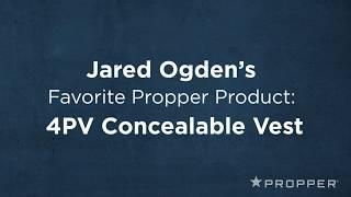 Jared Ogden's Favorite Propper Product: The 4PV Concealable Vest