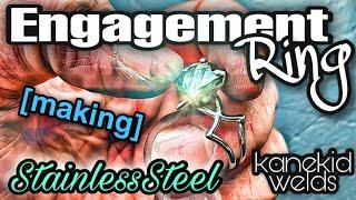 [making] ENGAGEMENT RING • Hand Formed + Tig Welded