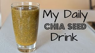 My Daily Chia Seed Drink