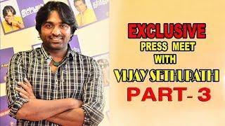 சினிமாவில் எனக்கு இருக்கும் ஒரே பயம்! | Vijay Sethupathi-PART 3 | Vikatan Press Meet