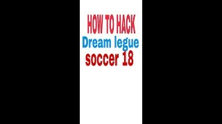 How to hack dream league soccer 18 very easyily/by - TECHNICAL MAD
