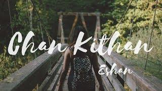 Chan Kithan | Eshan