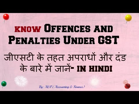 Offence and Penalties under GST In Hindi By A&F (Accounting & Finance)