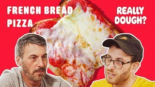 French Bread Pizza: Pizza or Glorified Bread? || Really Dough?