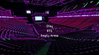 Stay by BTS but you're in an empty arena [CONCERT AUDIO] [USE HEADPHONES] 🎧