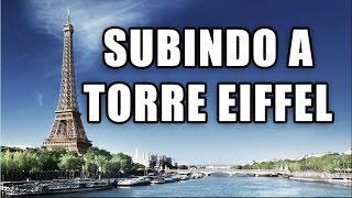 SUBINDO A TORRE EIFFEL PARIS FRANÇA