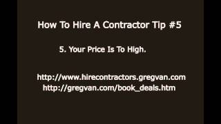 How to Hire a Contractor Tip #5 - Your Price Is Too High