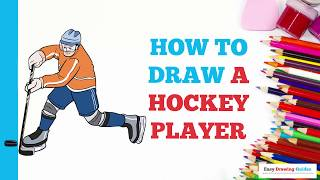 How to Draw a Hockey Player in a Few Easy Steps: Drawing Tutorial for Kids and Beginners