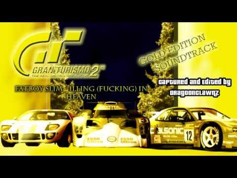 GT2 Gold Edition Soundtrack - 20 - Fatboy Slim - Illing (Fucking) in Heaven