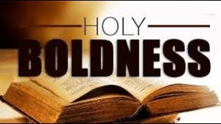 Holy Boldness - Fired up Friday