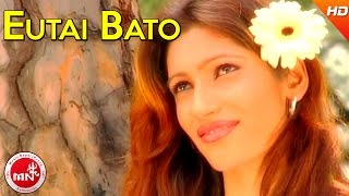 Nepali Hit Song | Eutai Bato - Deep Shrestha | Music Dot Com
