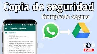 Como hacer una  Copia de seguridad segura-WhatsApp -Android