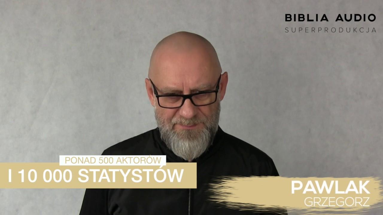 BIBLIA AUDIO superprodukcja - Grzegorz Pawlak