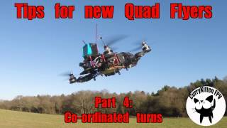 FPV Tutorial: Tips for new quad Flyers Part 4 - Co-ordinated turns
