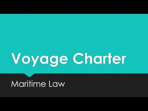 Essential elements of a Voyage Charter agreement - Maritime Law