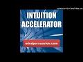 Intuition Accelerator - Connect With Super Conscious