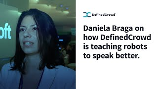 Daniela Braga on how DefinedCrowd is teaching robots to speak better