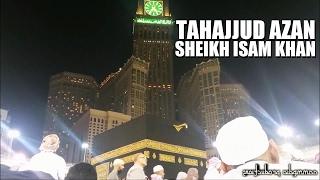 Tahajjud Azan | Sheikh Isam Khan 27/12/2016 | أذان الفجر الأول للشيخ عصام خان