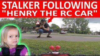 STALKER FOLLOWING HENRY THE RC CAR EPISODE 101