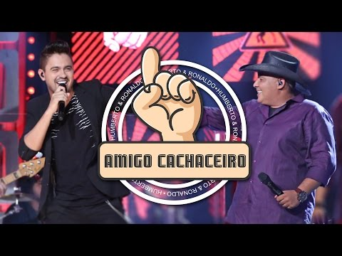 Humberto e Ronaldo - Amigo Cachaceiro (DVD Playlist)
