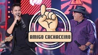 Humberto e Ronaldo - Amigo Cachaceiro (Clipe Oficial)
