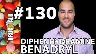 BENADRYL (DIPHENHYDRAMINE) - PHARMACIST REVIEW - #130
