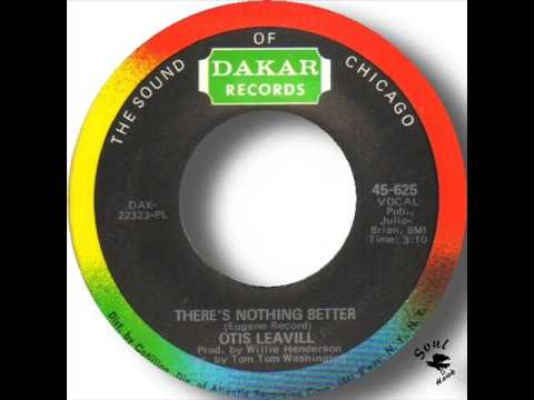 Otis Leavill - There's Nothing Better