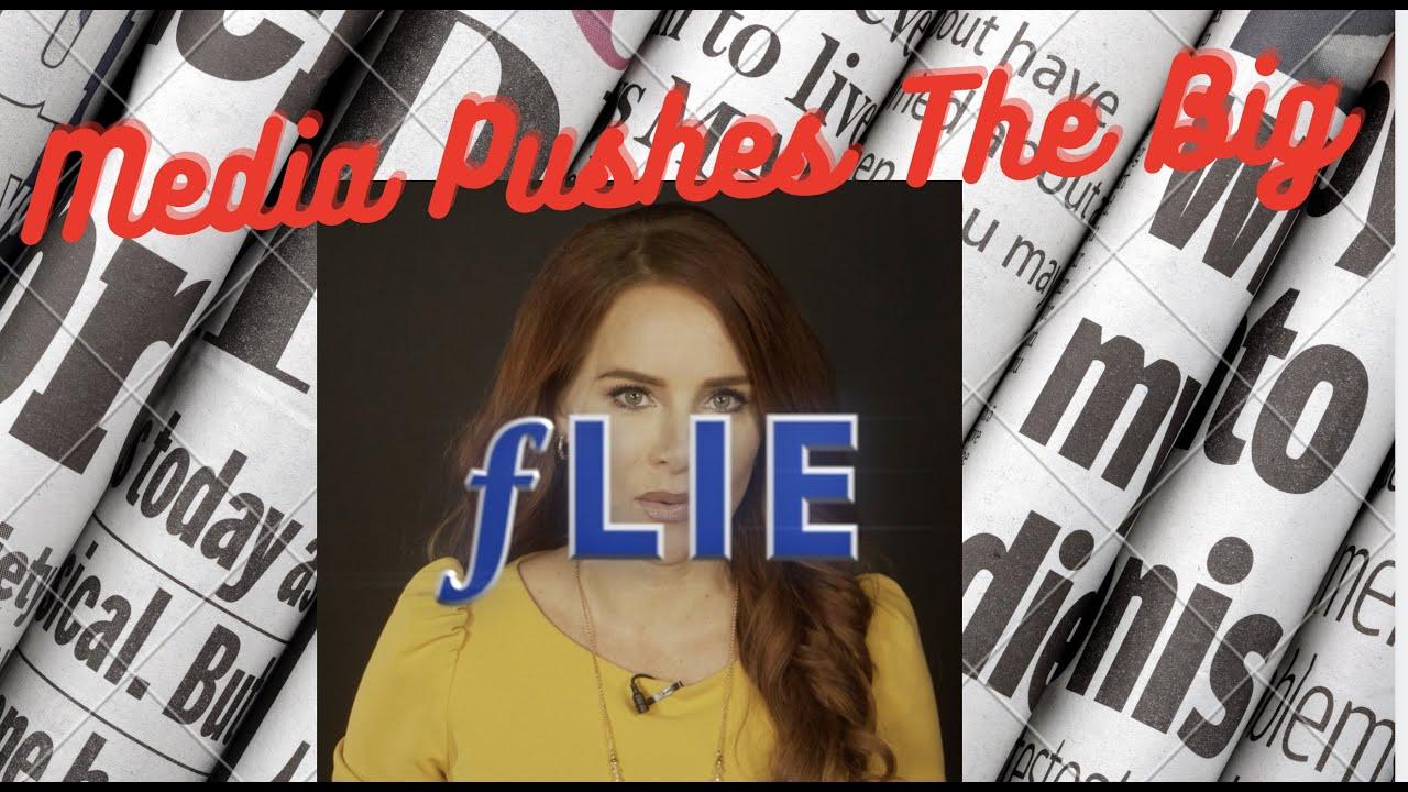 Media Pushes the Big fLie