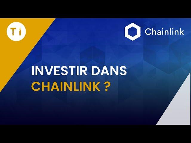 Investissement sur Chainlink : Nos 4 critères validés !