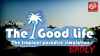 FESTIVE SPECIAL: Let's Play The Good Life (Badly)