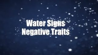 List Character Traits - Negative Traits - Water Signs - Cancer, Scorpio, and Pisces