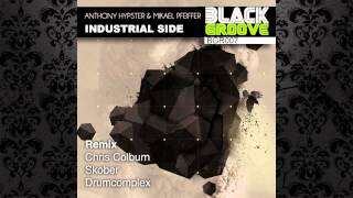 Anthony Hypster & Mikael Pfeiffer - Industrial Side (Skober Remix) [BLACK GROOVE RECORDINGS]