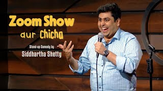 Zoom Shows aur Savage Chacha    Stand up Comedy by Siddhartha Shetty