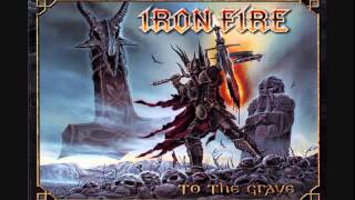 IRON FIRE - To the Grave (2009) [Complete Album]