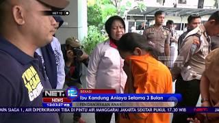Di Bekasi, Seorang Ibu Tega Menganiaya Anak Kandung Sendiri Hingga Meninggal - NET 12