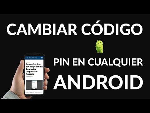 ¿Cómo Cambiar el Código PIN en Cualquier Dispositivo Android?