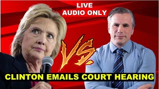 HEATED: Judicial Watch VS Hillary Clinton Over EMAILS at DC Court of Appeals Hearing - AUDIO ONLY