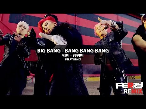 Big Bang - Bang Bang Bang (Ferry Remix)