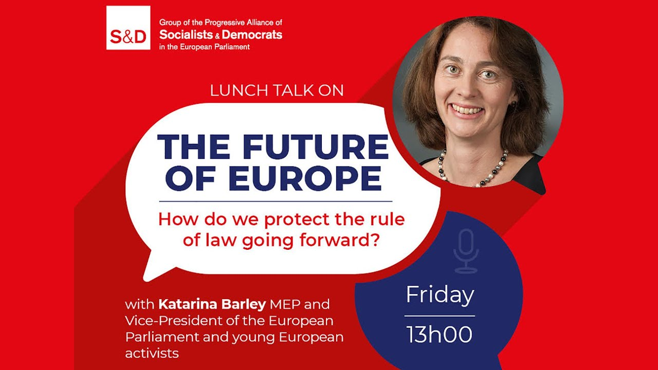 Lunch talk on the Future of Europe: How do we protect the rule of law going forward?