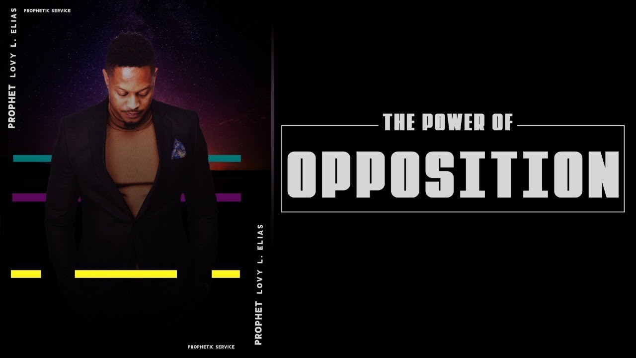 THE POWER OF OPPOSITION [PROPHETIC SERVICE] | with Prophet Lovy L. Elias