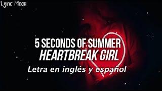 5 Seconds of Summer - Heartbreak Girl (Lyrics) (Sub inglés y español)